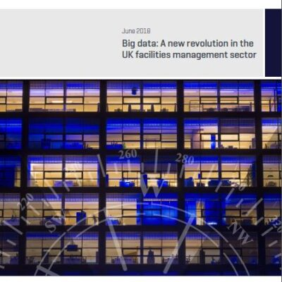 Big data. A new revolution in the UK facilities management sector