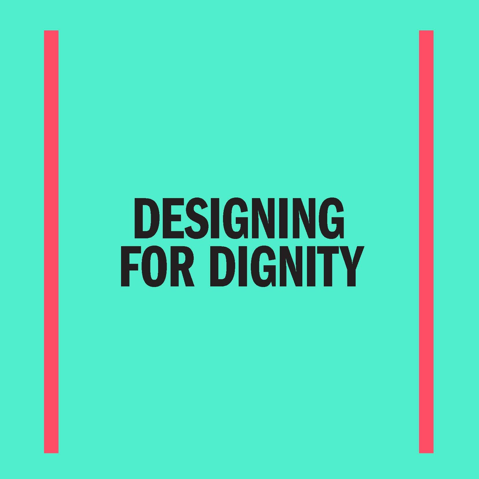 Designing for Dignity