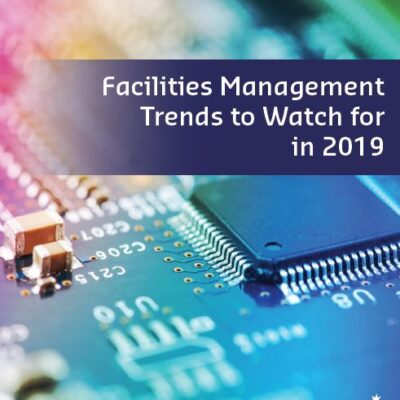 Facilities Management Trends to Watch for in 2019
