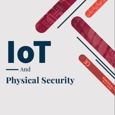 IoT and Physical Security
