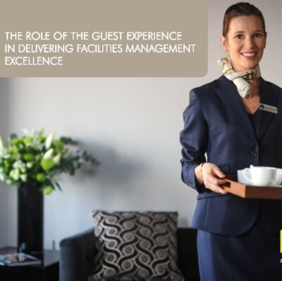 The role of the guest experience in delivering facilities management excellence