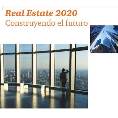 Real Estate 2020 Construyendo el futuro