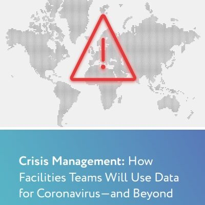 Crisis Management: How Facilities Teams Will Use Data for Coronavirus and Beyond