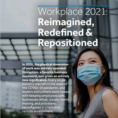 Workplace 2021: Reimagined, Redefined & Repositioned