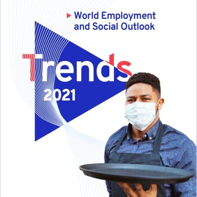World Employment and Social Outlook Trends 2021